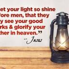 Be the light! Look for the light! Shine the light! There is so much darkness.