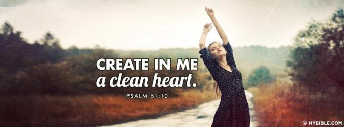 Create in me a clean heart!