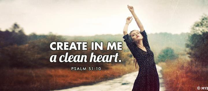 Create in me a clean heart!