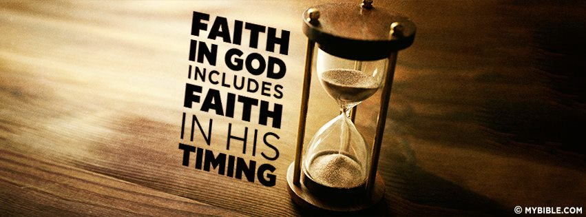 Faith in His timing!