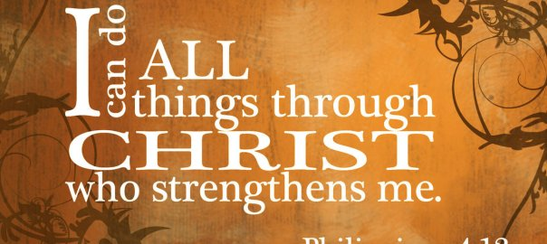 I can do all things through Christ who strenthens me