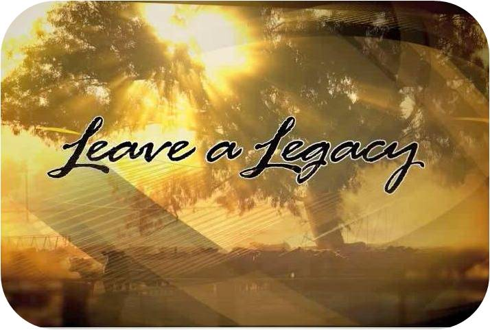 How will your legacy as a leaderlook?