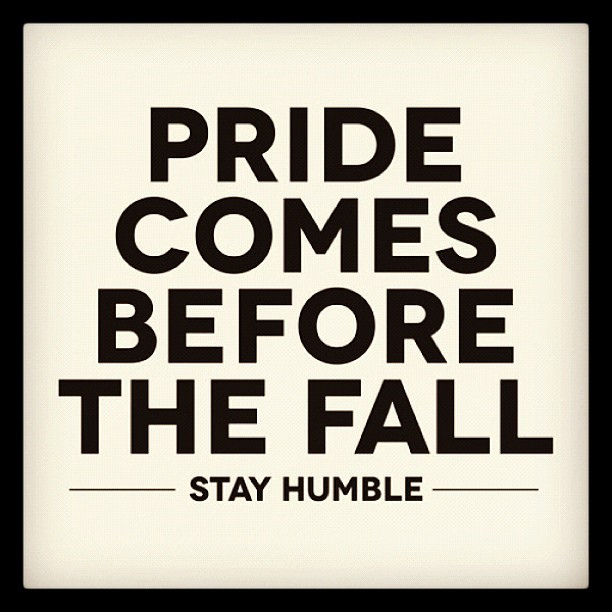 Don't Allow Pride To Get In The Way Of The Purpose And