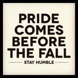 Don't allow pride to get in the way of the purpose and plan!