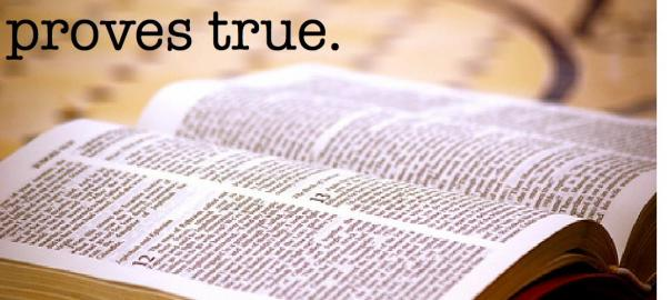 Every word from the Word of God proves true