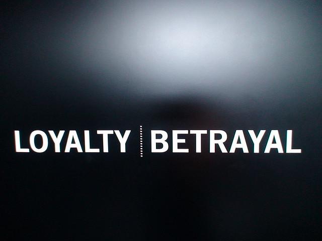 Loyalty or Betrayal
