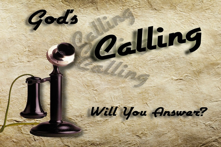 God's calling... Will you answer?