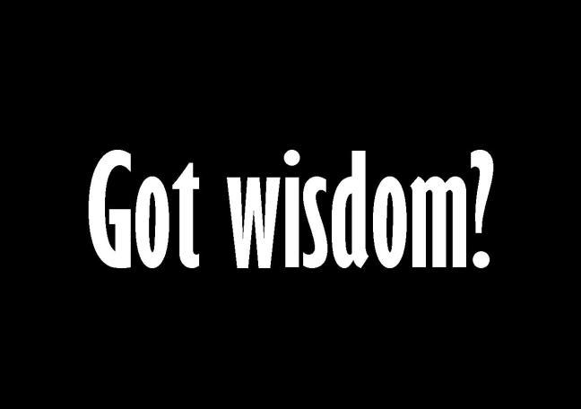 Got Wisdom?
