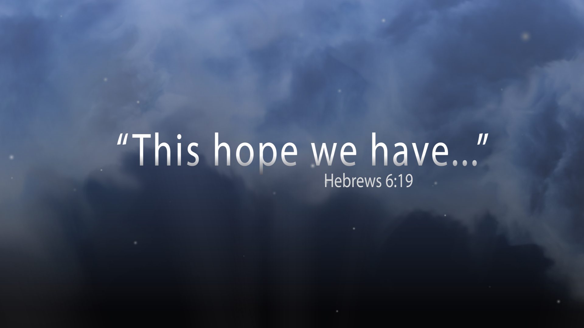 This hope we have