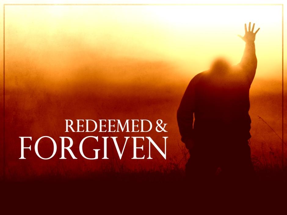 Redeemed & Forgiven