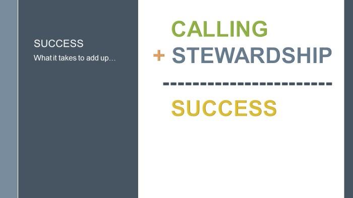 Calling plus Stewardship equals Success