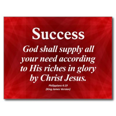 God shall supply all your needs according to His riches in glory by Christ Jesus