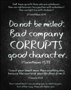 Bad company corrupts good character