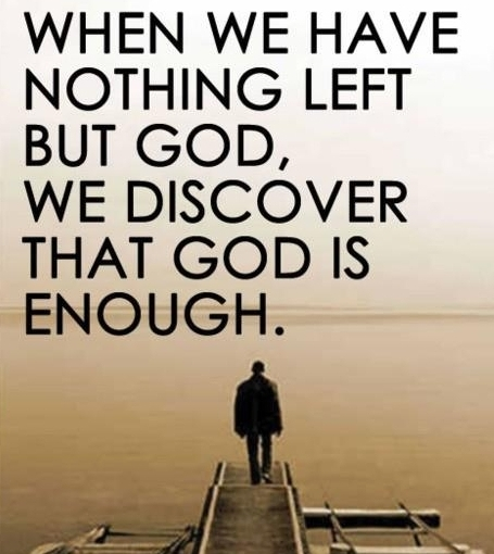 Less is More. God isenough.