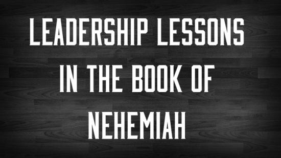 Leadership Principles fromNehemiah