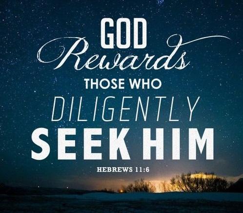 God rewards those who diligantly seek Him.jpg