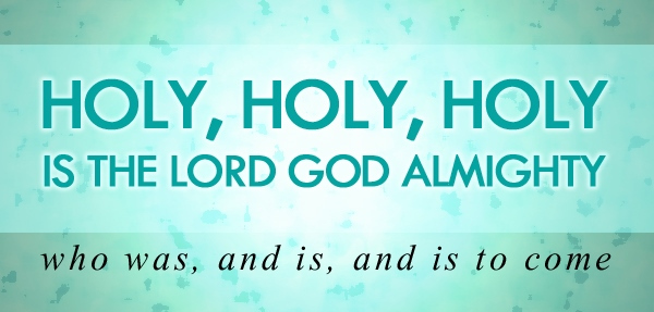 Holy, Holy, Holy…(The Bible's Impact on Music [May29])