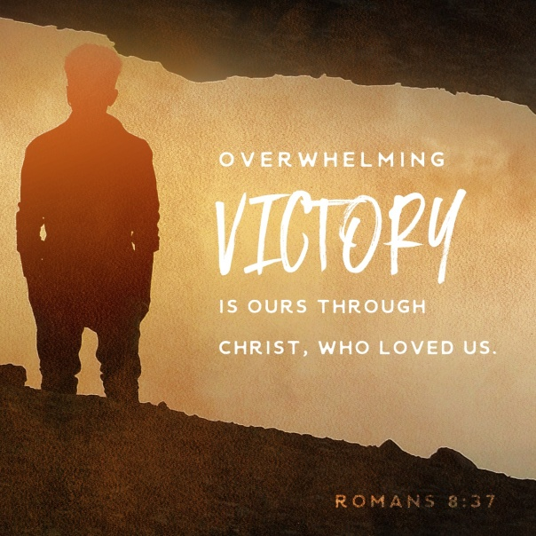 Overwhelming VICTORY is ours through Christ, who loved us