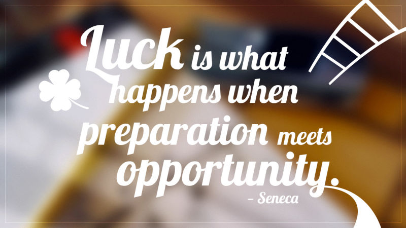 Feeling lucky? Or are you justprepared?