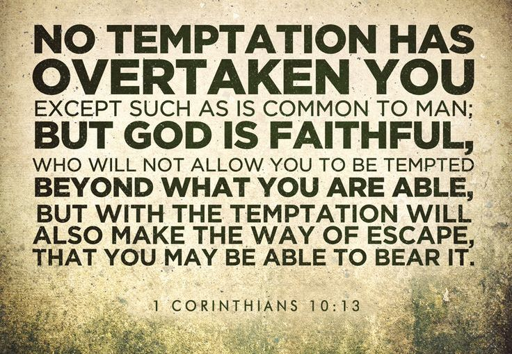Will anything or anyone be able to tempt you to go against God'swill?