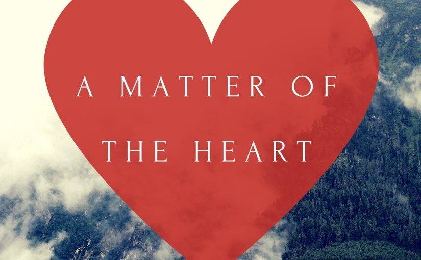 It's a matter of theheart!