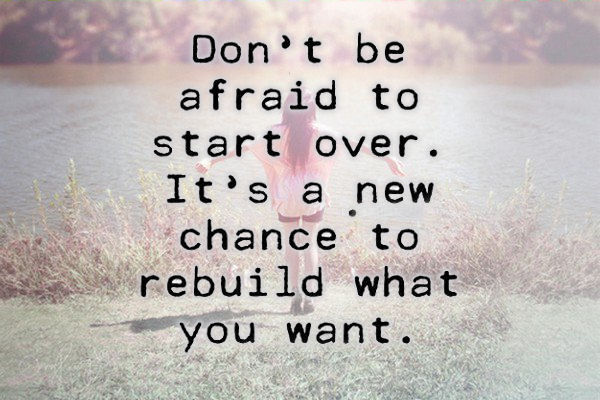 Are you ready to start over and rebuild?