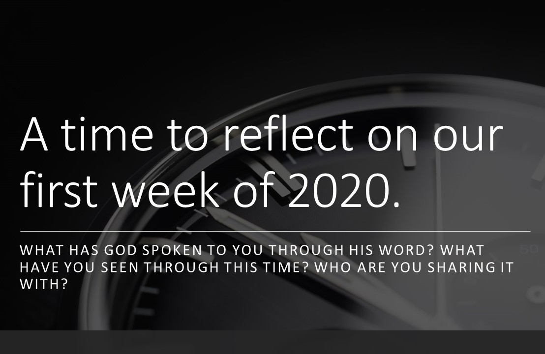 A time to reflect on our first week of2020.