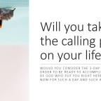 Will you take up the calling put on your life.
