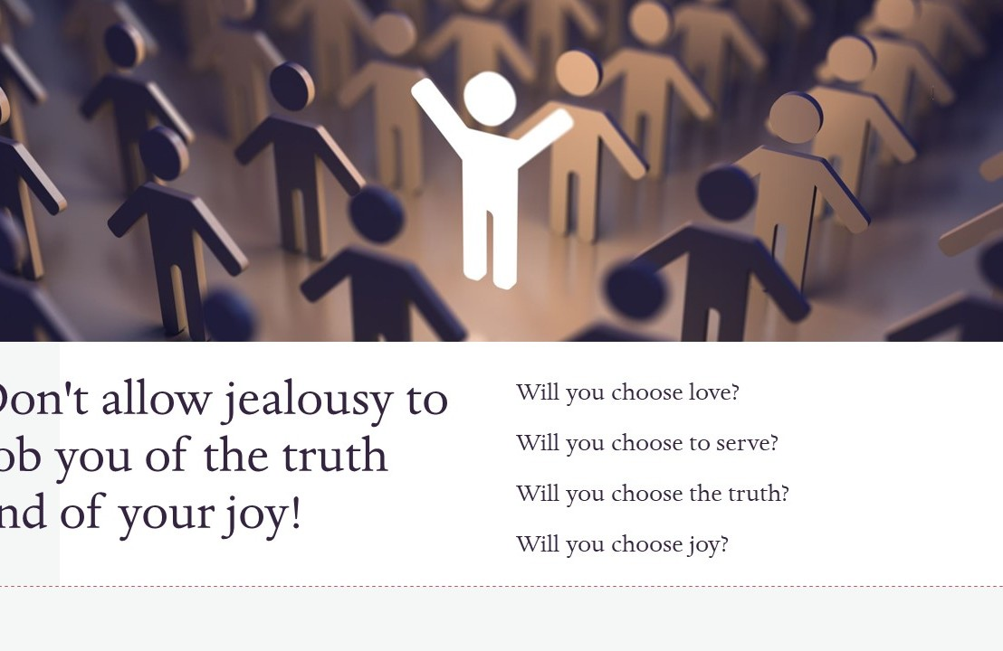 Don't allow jealousy to rob you of the truth and of your joy!