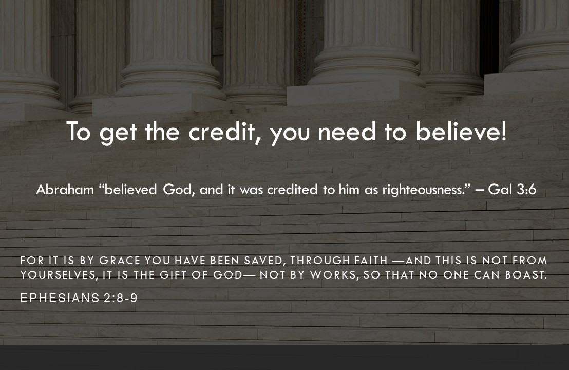 To get the credit, you need to believe!