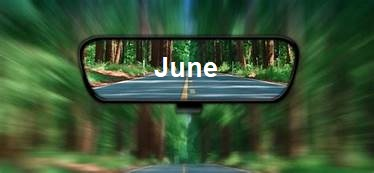 June in the rearview mirror