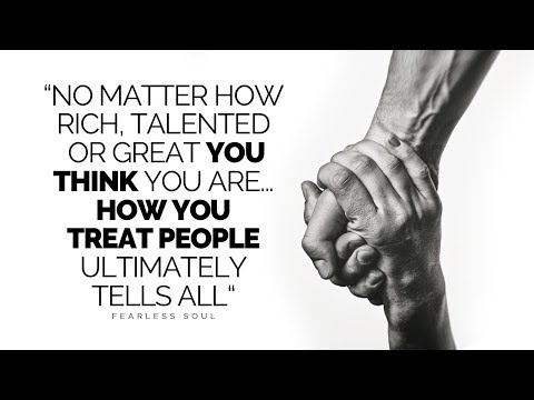 Do you realize that how you treat others matters?