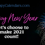 Happy New Year! How will 2021 be different? How will 2021 be the same?